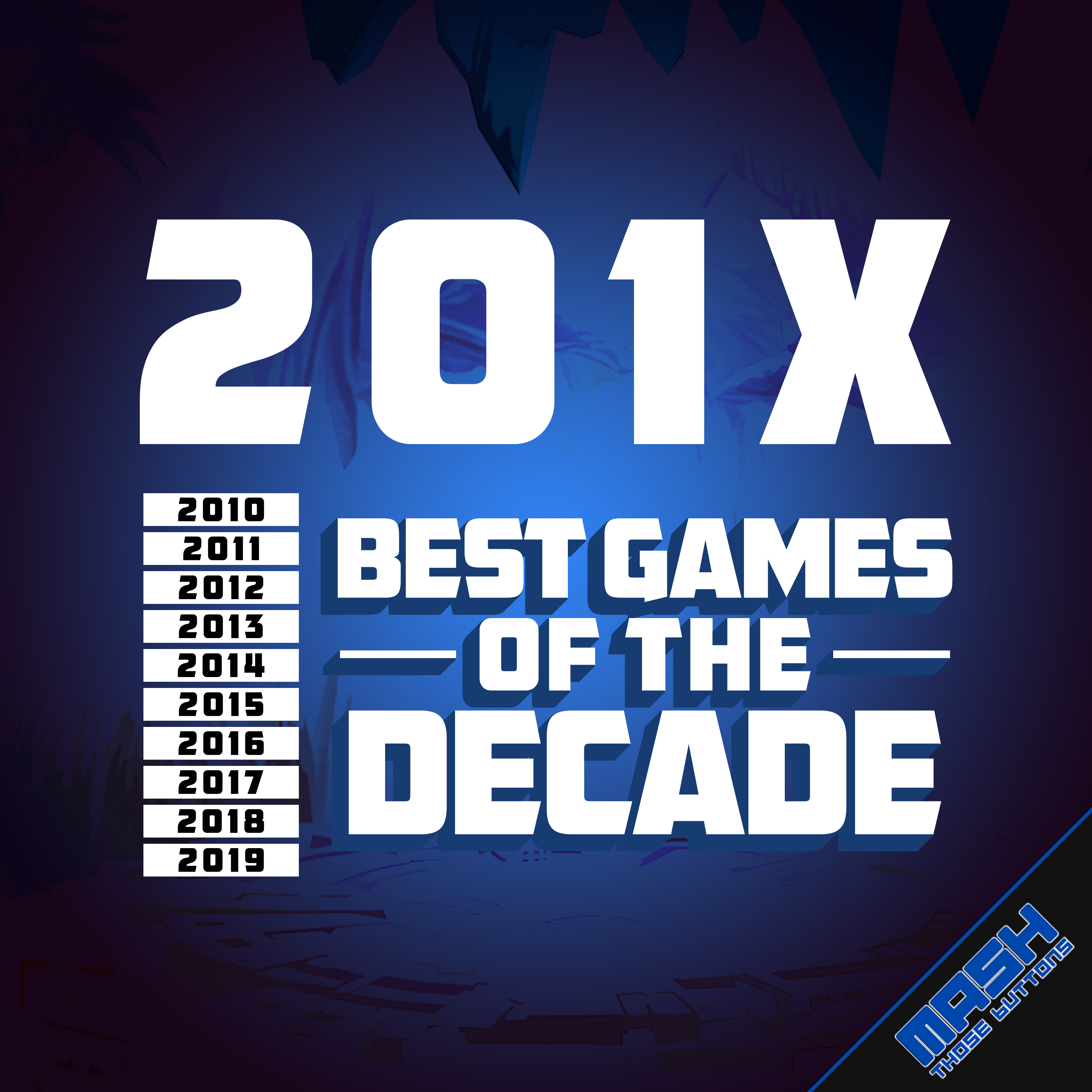 201X: Best Games of the Decade