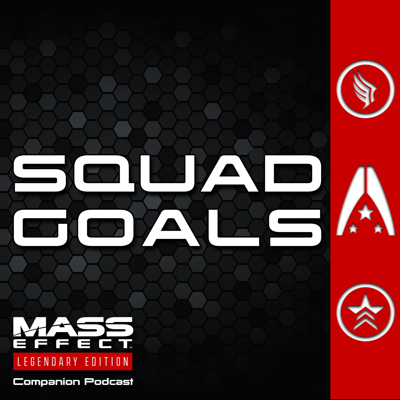 Squad Goals — A Mass Effect Legendary Edition