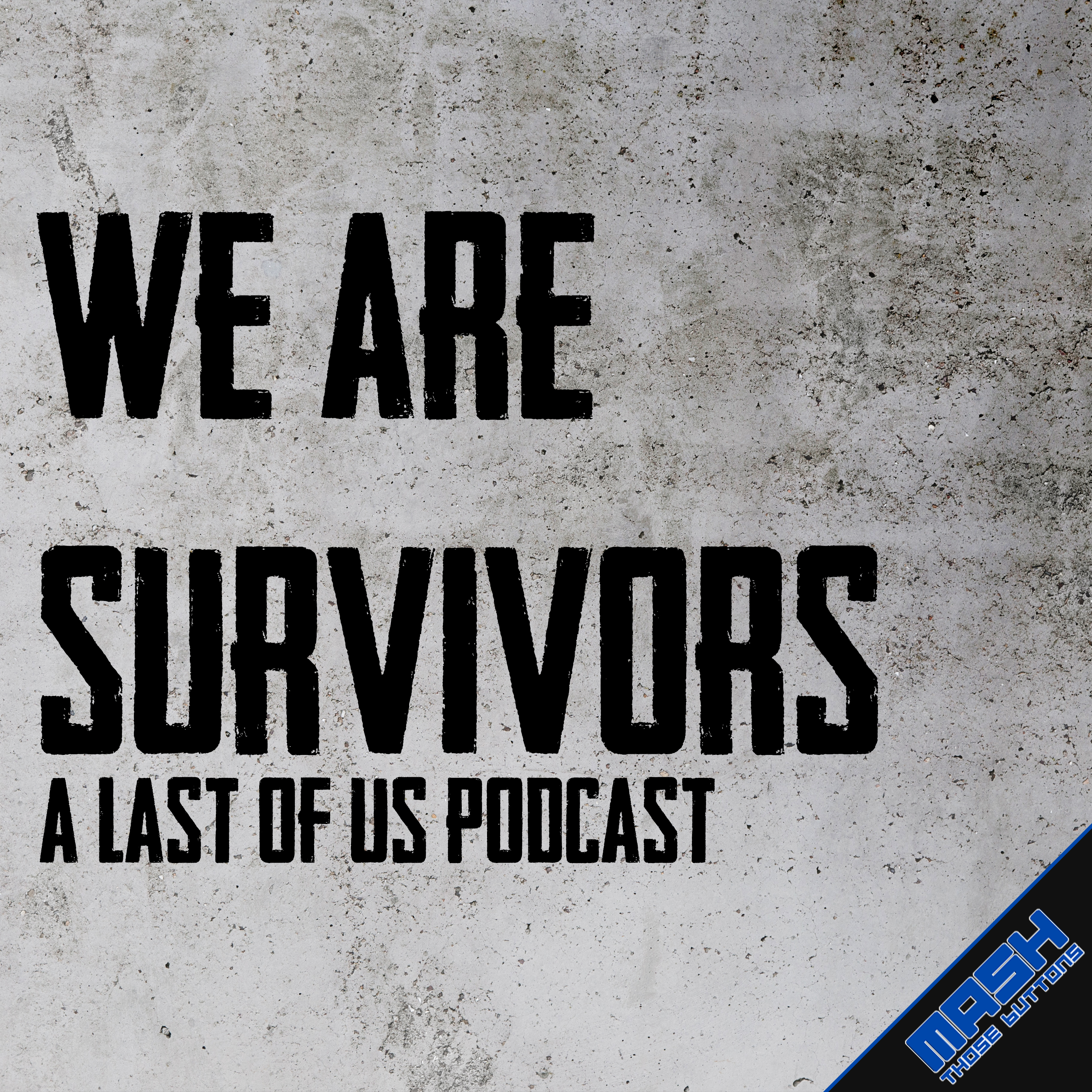We Are Survivors: A Last of Us Podcast